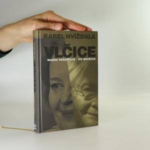 náhled knihy - Vlčice. Rozhovory s Magdou Vášáryovou a Ivou Brožovou