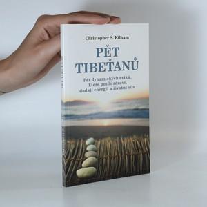 náhled knihy - Pět Tibeťanů. Pět dynamických cviků, které posílí zdraví, dodají energii a životní sílu