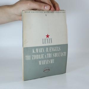 náhled knihy - K. Marx - B. Engels. Tři zdroje a tři součásti Marxismu