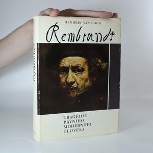 náhled knihy - Rembrandt. Tragédie prvního moderního člověka