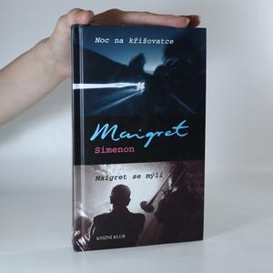 náhled knihy - Noc na křižovatce. Maigret se mýlí (2 díly v 1 svazku)