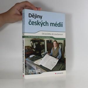 náhled knihy - Dějiny českých médií. Od počátku do současnosti