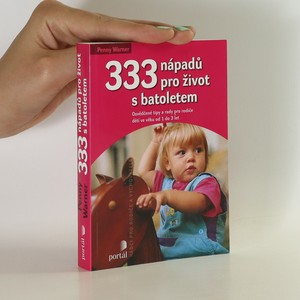 náhled knihy - 333 nápadů pro život s batoletem. Osvědčené tipy a rady pro rodiče dětí ve věku od 1 do 3 let