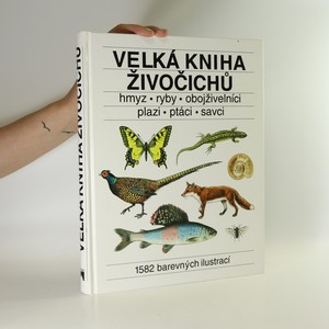 náhled knihy - Velká kniha živočichů. Hmyz, ryby, obojživelníci, plazi, ptáci, savci