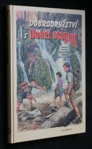 náhled knihy - Dobrodružství s Bobří stopou : seriály, povídky, dobrodružné příběhy, rady a nápady, hry