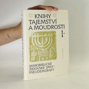 náhled knihy - Knihy tajemství a moudrosti I. Mimobiblické židovské spisy: Pseudepigrafy