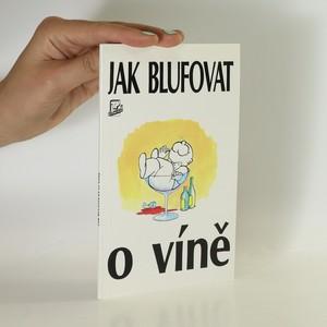 náhled knihy - Jak blufovat o víně