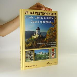 náhled knihy - Velká cestovní kniha. Hrady, zámky a kláštery. Česká republika