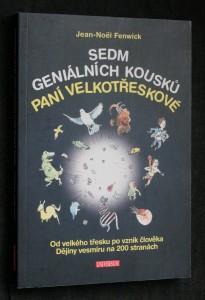 náhled knihy - Sedm geniálních kousků paní Velkotřeskové : od velkého třesku po vznik člověka : dějiny vesmíru na 200 stranách