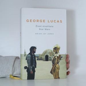 náhled knihy - George Lucas. Život stvořitele Star Wars
