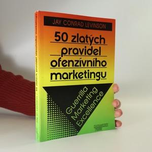 náhled knihy - Padesát zlatých pravidel ofenzívního marketingu. Guerrilla Marketing Excellence