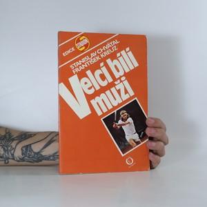 náhled knihy - Velcí bílí muži