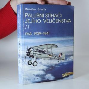 náhled knihy - Palubní stíhači Jejího Veličenstva. 1. díl. FAA 1939-1941