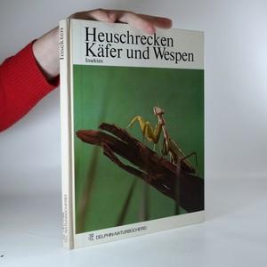 náhled knihy - Heuschrecken, Käfer und Wespen. Insekten.