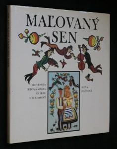 náhled knihy - Maľovaný sen : slovenská ľudová maľba na skle v 20. storočí