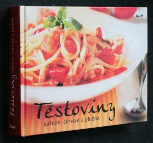 náhled knihy - Těstoviny : sušené, čerstvé a plněné