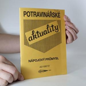 náhled knihy - Potravinářské aktuality. Nápojový průmysl. 40/1997/2