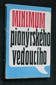náhled knihy - Minimum pionýrského vedoucího : příručka k přípravě začínajících vedoucích oddílů PO [Pionýrská organizace] SSM