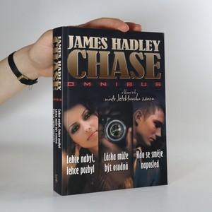 náhled knihy - Lehce nabyl, lehce pozbyl. Láska může být osudná. Kdo se směje naposled. James Hadley Chase omnibus