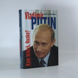 náhled knihy - Vladimir Putin. Kam kráčíš, Rusko?