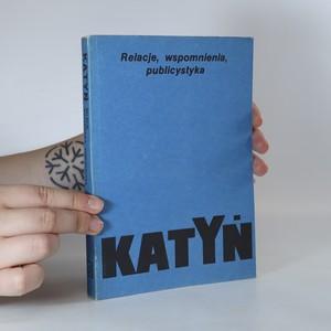 náhled knihy - Katyń. Relacje, wspomnienia, publicystyka