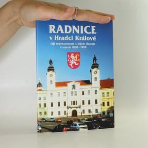 náhled knihy - Radnice v Hradci Králové. Její reprezentanti a jejich činnost v letech 1850-1998.