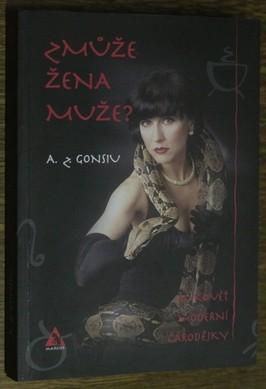 náhled knihy - Zmůže žena muže? : rukověť moderní čarodějky