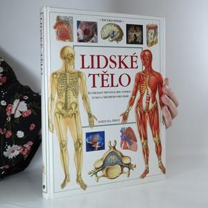 náhled knihy - Lidské tělo. Ilustrovaný průvodce jeho stavbou, funkcí a některými poruchami