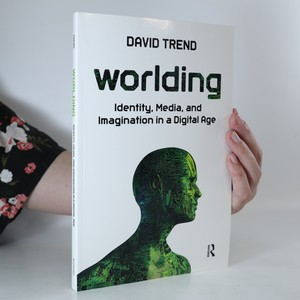 náhled knihy - Worlding. Identity, media, and imagination in a digital age