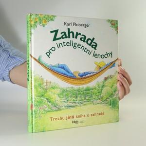 náhled knihy - Zahrada pro inteligentní lenochy. Trochu jiná kniha o zahradě