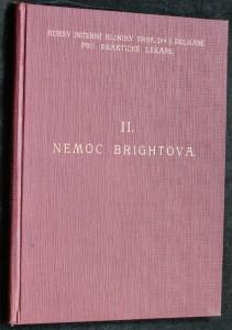 náhled knihy - Nemoc Brightova : soubor rozprav při II. pokračovacím kursu interní kliniky prof. Pelnáře pro praktické lékaře 4. a 5. června 1932