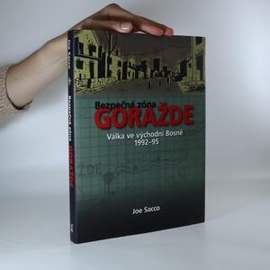 náhled knihy - Bezpečná zóna Goražde. Válka ve východní Bosně 1992-95