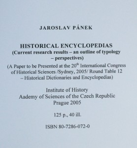 antikvární kniha Historical encyclopedias : (current research results - an outline of typology - perspectives) : (a paper to be presented at the 20th International Congress of Historical Science, Sydney, 2005, Round table 12, Historical Dictionaries and Encyclopedias), 2005