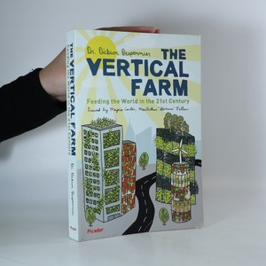 náhled knihy - The vertical farm. Feeding the world in the 21st century