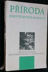náhled knihy - Příroda jihovýchodní Moravy : Přírodověd. sborník. 1. [díl]