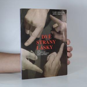 náhled knihy - Dvě strany lásky aneb Jak posilnit lásku a oddanost mezi partnery