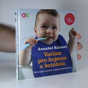 náhled knihy - Vaříme pro kojence a batolata. 200 receptů na rychlé, snadné a zdravé pokrmy