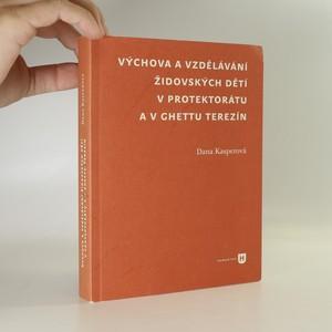 náhled knihy - Výchova a vzdělávání židovských dětí v protektorátu a v ghettu Terezín