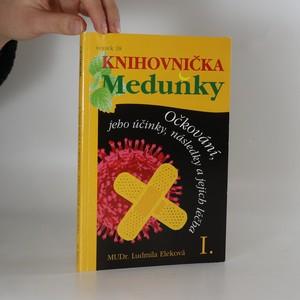 náhled knihy - Očkování, jeho účinky, následky a jejich léčba I.
