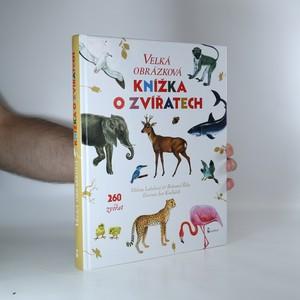 náhled knihy - Velká obrázková knížka o zvířatech. 260 zvířat od A do Z