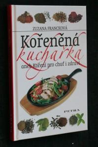 náhled knihy - Kořeněná kuchařka, aneb, Koření pro chuť i zdraví