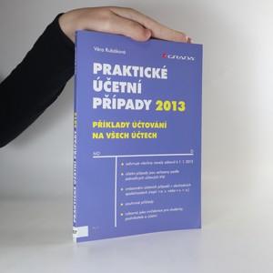 náhled knihy - Praktické účetní případy 2013. Příklady účtování na všech účtech.
