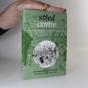 náhled knihy - Střed. Časopis pro mezioborová studia střední Evropy 19. a 20. století. Centre. Journal for Interdisciplinary Studies.