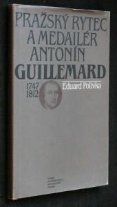 náhled knihy - Pražský rytec a medailér Antonín Guillemard : 1747-1812