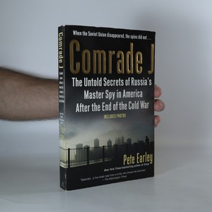 náhled knihy - Comrade J. The untold secrets of Russia's master spy in America after the end of the Cold War