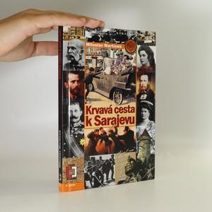 náhled knihy - Krvavá cesta k Sarajevu