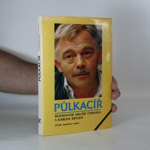náhled knihy - Půlkacíř. (Rozhovor Miloše Čermáka s Karlem Krylem)
