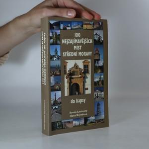 náhled knihy - 100 nejzajímavějších míst střední Moravy do kapsy