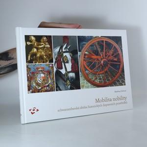 náhled knihy - Mobilita nobility. Schwarzenberská sbírka historických dopravních prostředků