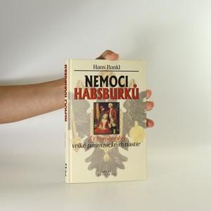 náhled knihy - Nemoci Habsburků. Z chorobopisů velké panovnické dynastie